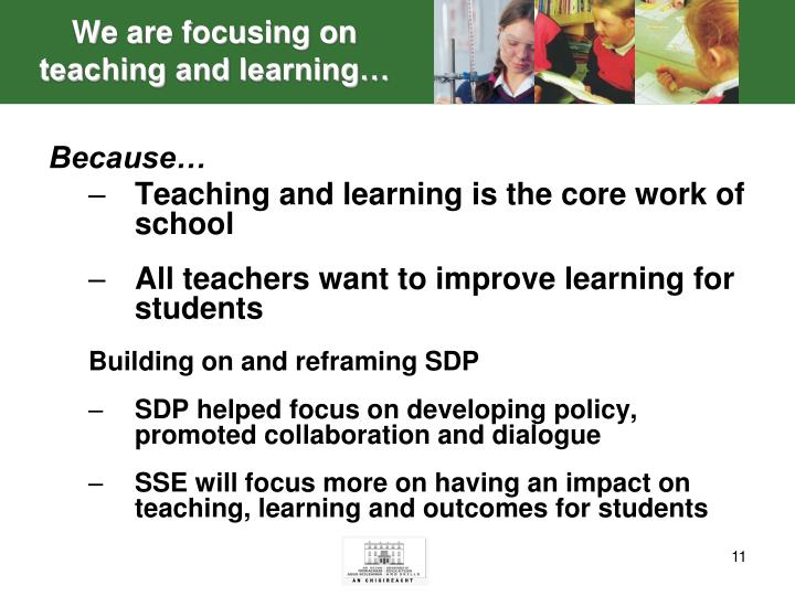 We are focusing on teaching and learning…