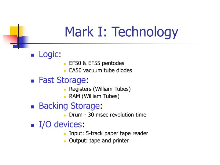 Mark I: Technology