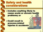 safety and health considerations