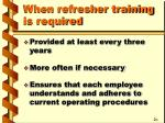 when refresher training is required2
