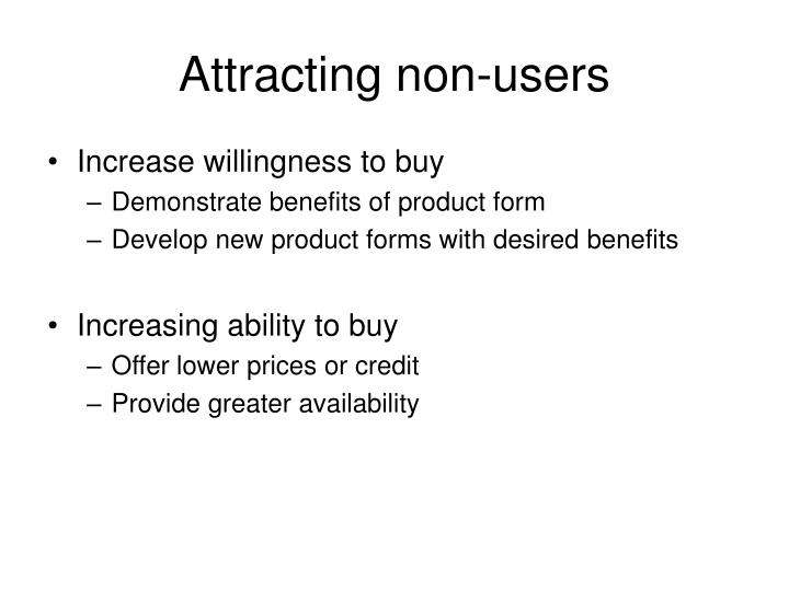 Attracting non-users