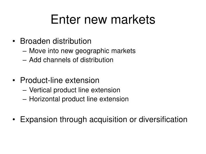 Enter new markets