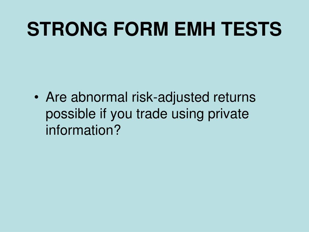 STRONG FORM EMH TESTS