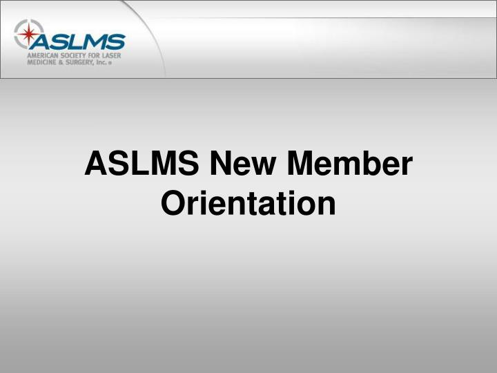 aslms new member orientation n.