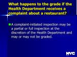what happens to the grade if the health department receives a complaint about a restaurant