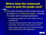 where does the restaurant have to post the grade card