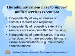 the administrations have to support unified services execution