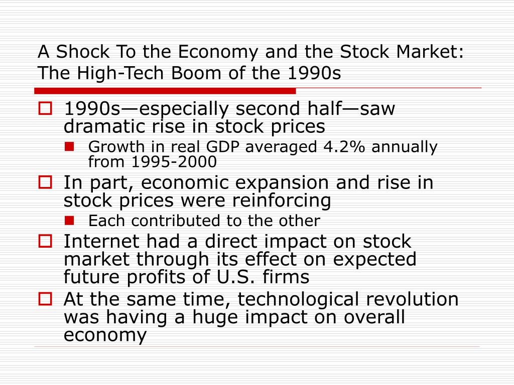 A Shock To the Economy and the Stock Market:  The High-Tech Boom of the 1990s