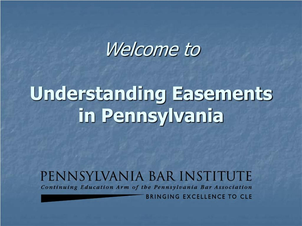 welcome to understanding easements in pennsylvania l.