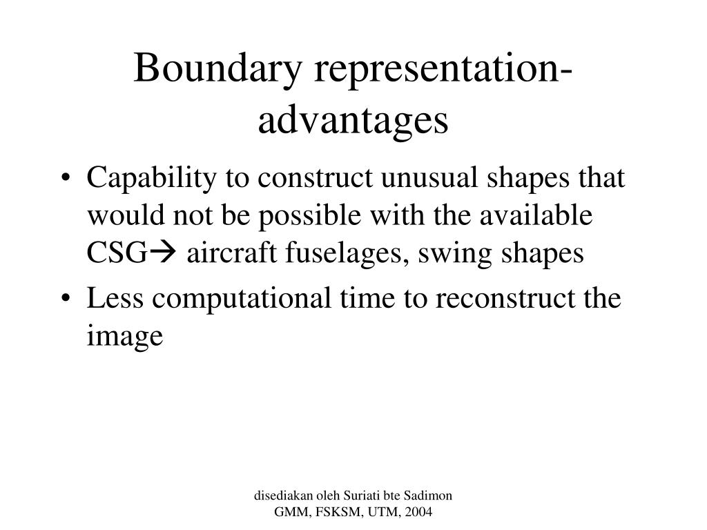 Boundary representation- advantages