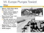 vii europe plunges toward war