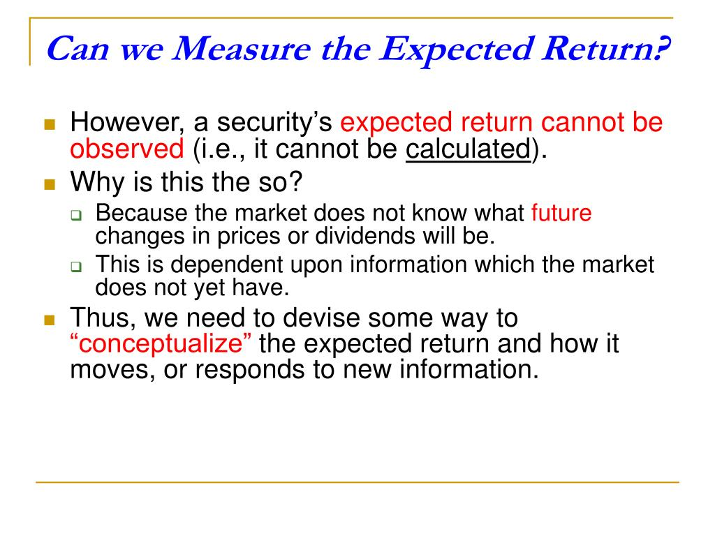 Can we Measure the Expected Return?