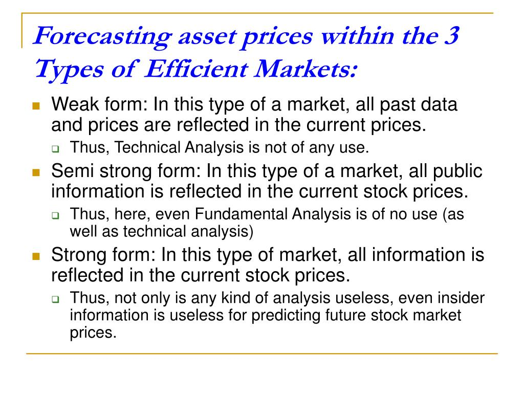 Forecasting asset prices within the 3 Types of Efficient Markets:
