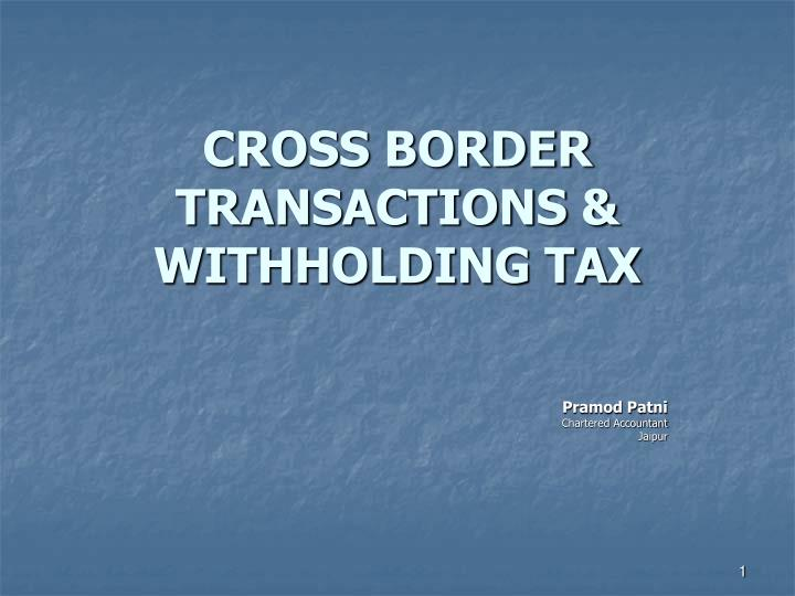 cross border transactions withholding tax n.