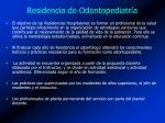 residencia de odontopediatr a