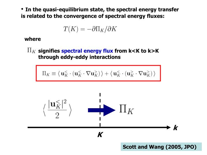 In the quasi-equilibrium state, the spectral energy transfer is related to the convergence of spectral energy fluxes: