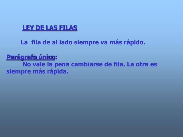 LEY DE LAS FILAS