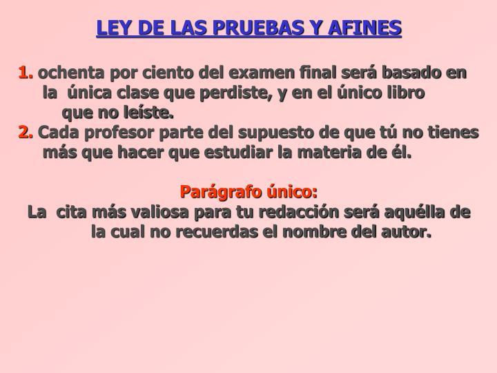 LEY DE LAS PRUEBAS Y AFINES