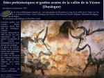 sites pr historiques et grottes orn es de la vall e de la v z re dordogne