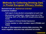 methods for collecting drinking data in pivotal european efficacy studies