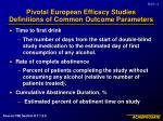 pivotal european efficacy studies definitions of common outcome parameters