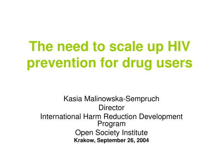 the need to scale up hiv prevention for drug users n.