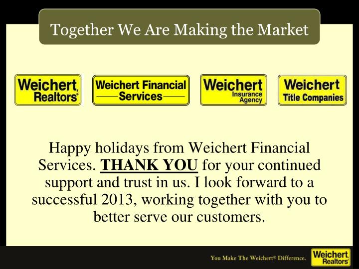 Happy holidays from Weichert Financial Services.
