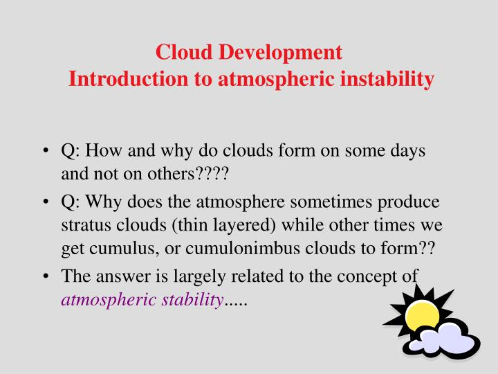 Cloud development introduction to atmospheric instability
