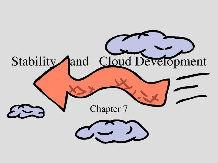 Stability and cloud development