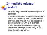 immediate release product1