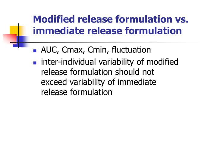 Modified release formulation vs. immediate release formulation