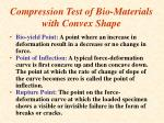 compression test of bio materials with convex shape