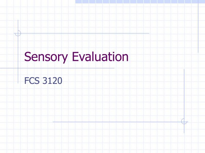 sensory evaluation n.