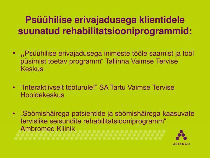 Psüühilise erivajadusega klientidele suunatud rehabilitatsiooniprogrammid: