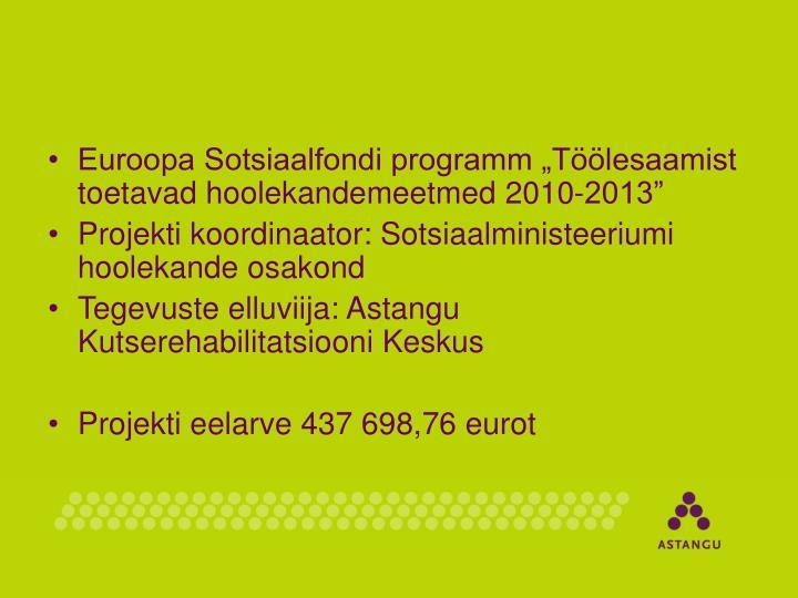 """Euroopa Sotsiaalfondi programm """"Töölesaamist toetavad hoolekandemeetmed 2010-2013"""""""