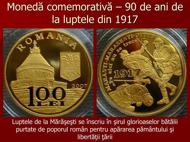 Monedă comemorativă – 90 de ani de la luptele din 1917