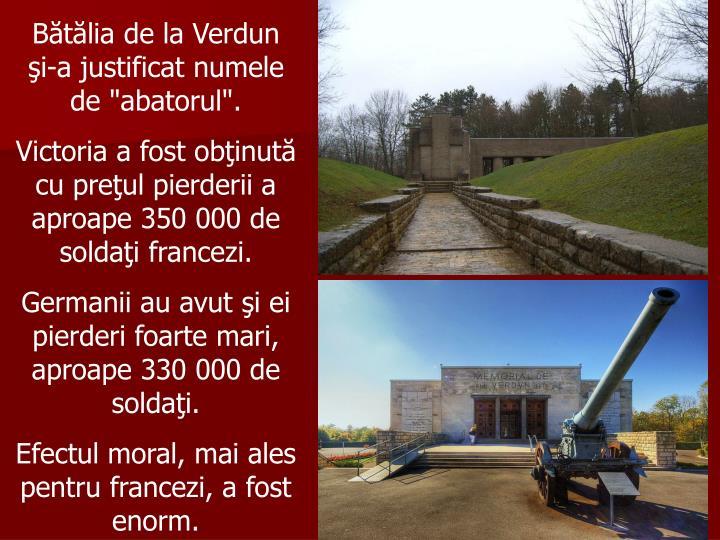 Bătălia de la Verdun   şi-a justificat numele  de
