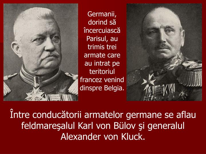 Germanii, dorind să încercuiască Parisul, au trimis trei armate care au intrat pe teritoriul francez venind dinspre Belgia.
