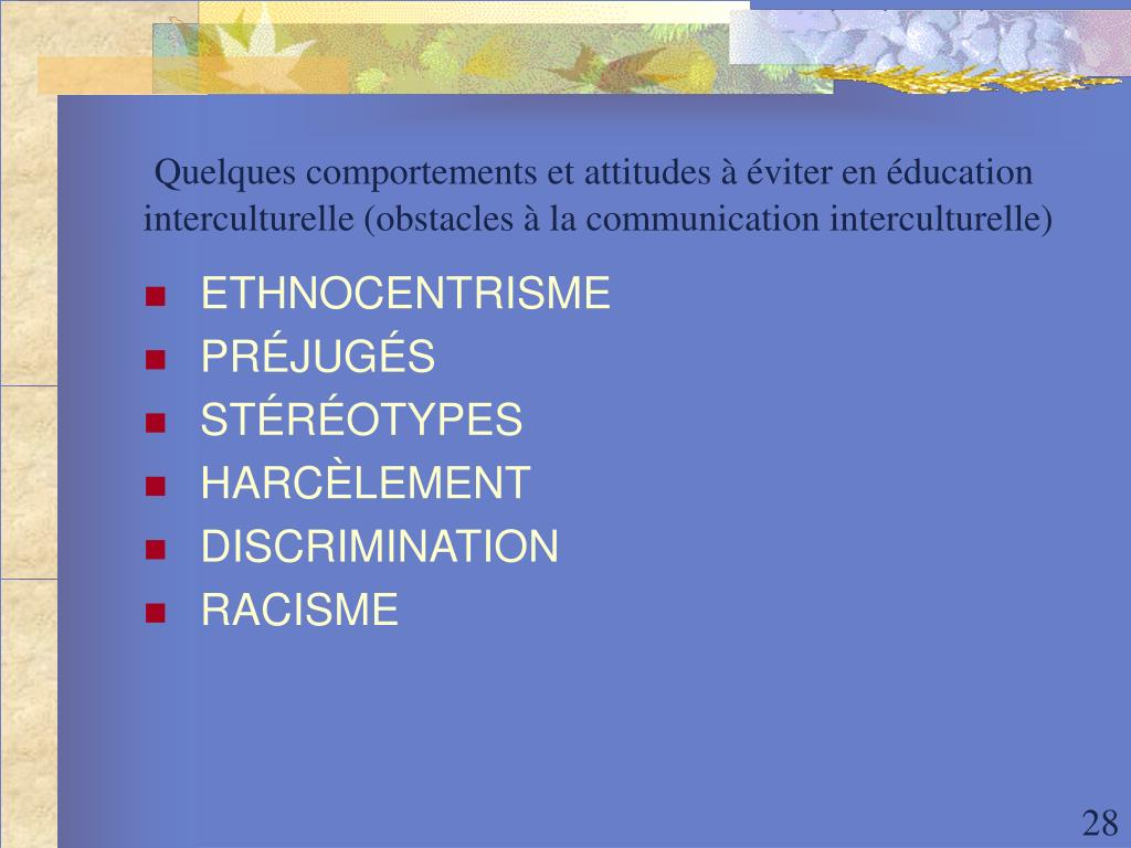 Quelques comportements et attitudes à éviter en éducation interculturelle (obstacles à la communication interculturelle)