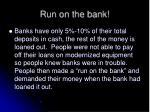 run on the bank
