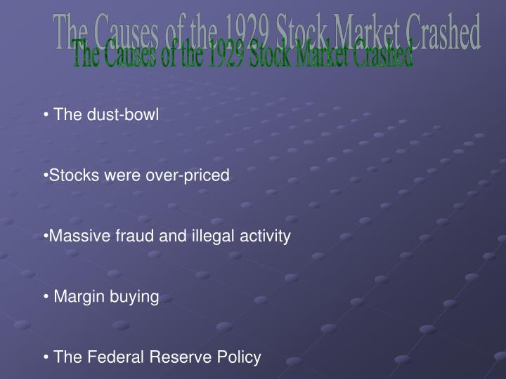 The Causes of the 1929 Stock Market Crashed
