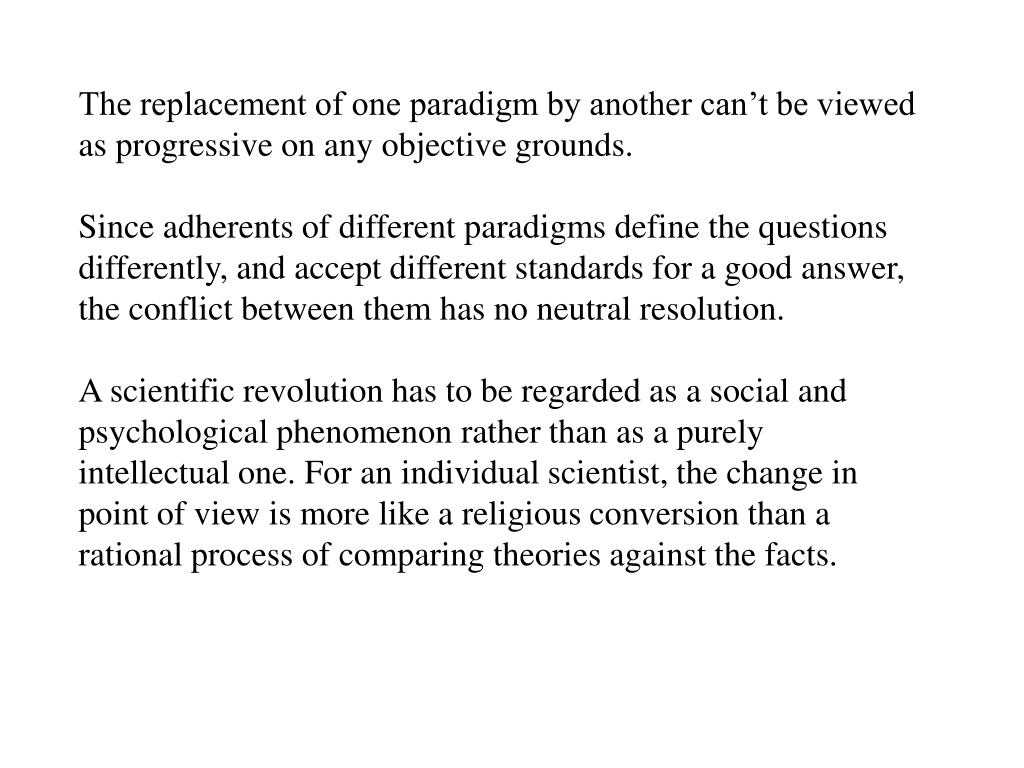 The replacement of one paradigm by another can't be viewed as progressive on any objective grounds.