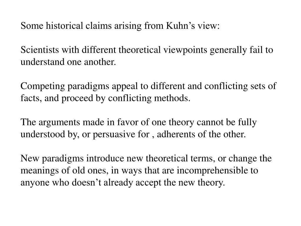 Some historical claims arising from Kuhn's view: