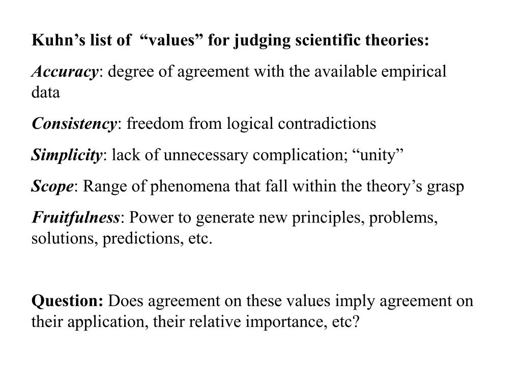 """Kuhn's list of  """"values"""" for judging scientific theories:"""