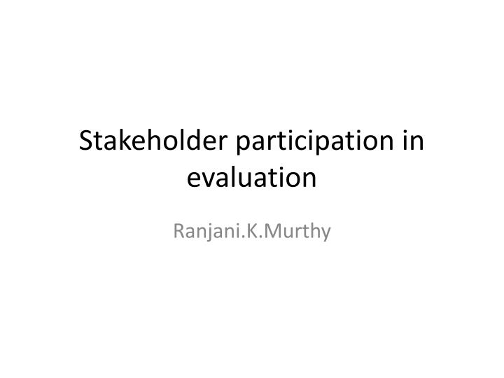 stakeholder participation in evaluation n.