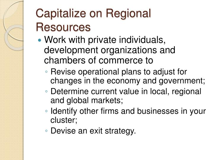 Capitalize on Regional Resources