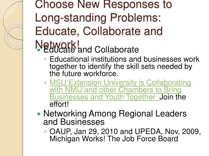Choose New Responses to Long-standing Problems:  Educate, Collaborate and Network!