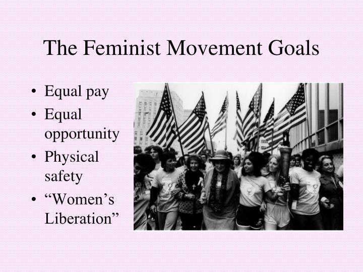 The feminist movement goals