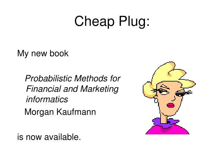 Cheap Plug: