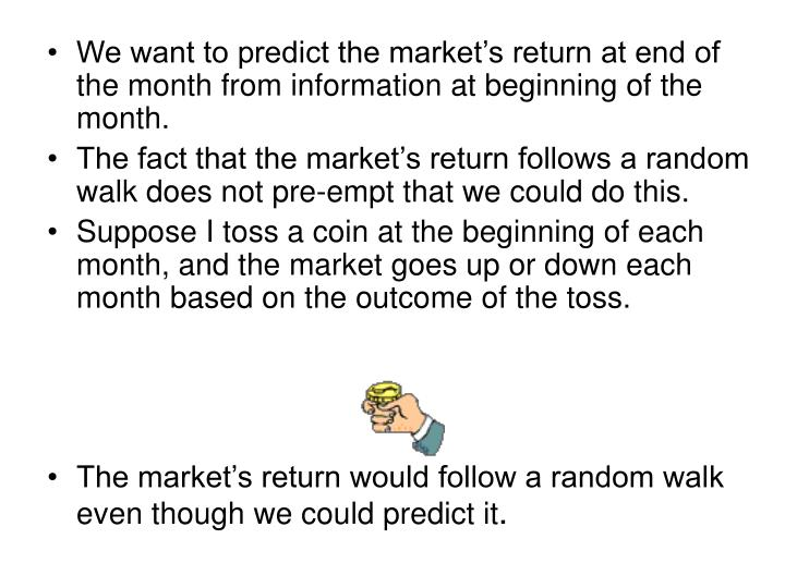 We want to predict the market's return at end of the month from information at beginning of the month.